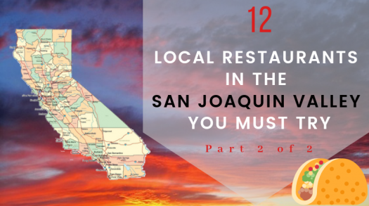 12 local restaurants in San Joaquin Valley you must try (Part 2/2)